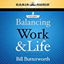 On-the-Fly Guide to Balancing Work & Life Audiobook by Bill Butterworth Narrated by Bill Butterworth