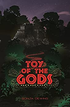 Toy of the Gods by [Dewing, Sonja]