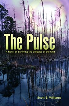 The Pulse: A Novel of Surviving the Collapse of the Grid (The Pulse Series) by [Williams, Scott B.]
