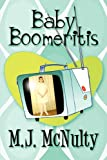 Baby Boomeritis, M. J. McNulty, 1607494256