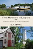 Front cover for the book From Queenston to Kingston: The Hidden Heritage of Lake Ontario's Shoreline by Ron Brown