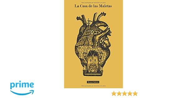 La Casa de las Maletas: Todos llevamos un equipaje por dentro (Spanish Edition): Roxana Calderon, Sydney A. Valerio, Hugo Federico Ovando: 9780578427287: ...