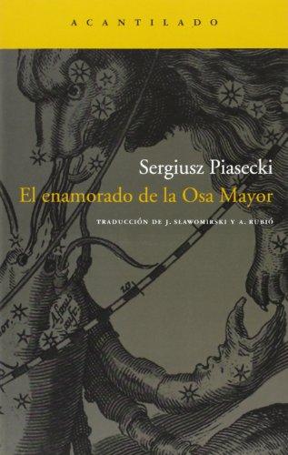 Descargar Libro El Enamorado De La Osa Mayor Sergiusz Piasecki