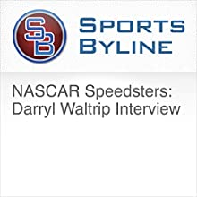 NASCAR Speedsters: Darryl Waltrip Interview Radio/TV Program by Ron Barr Narrated by Ron Barr, Darryl Waltrip