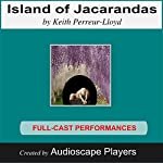 Island of Jacarandas (Dramatized) | Keith Perreur-Lloyd