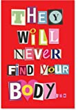 "5456 'Never Find Your Body' - Funny Anniversary Greeting Card with 5"" x 7"" Envelope by NobleWorks"
