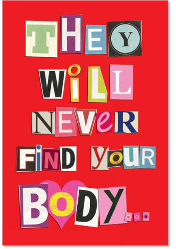 Hilarious Never Find Your Body Anniversary Card with 5x7 Envelope - Funny Happy Anniversary Greeting Card for Wife, Girlfriend, or Husband - Stationery Note, Gift of Love and Appreciation 5456Z (Birthday Gift For Girlfriend Of 1 Year)