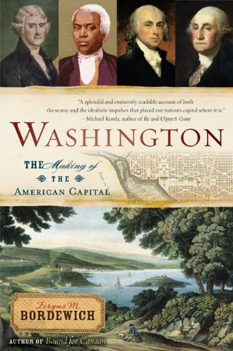 Washington: How Slaves, Idealists, and Scoundrels Created the Nation's - City Pa Capital