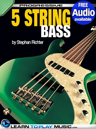 Bass Free Music String (5-String Bass Guitar Lessons for Beginners: Teach Yourself How to Play Bass (Free Audio Available) (Progressive))