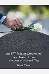 340 EFT Tapping Statements for Healing from the Loss of a Loved One Paperback