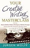 Your Creative Writing Masterclass, Jurgen Wolff, 1857885783