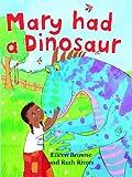 Mary Had a Dinosaur, Eileen Browne, 1607542625
