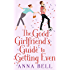 The Good Girlfriend's Guide to Getting Even: The brilliant new laugh-out-loud romantic comedy