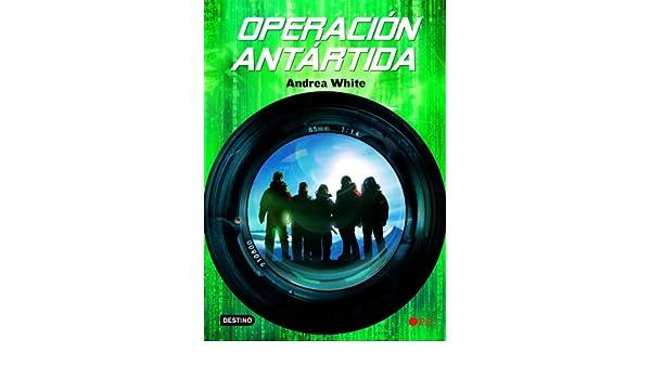 Operación Antártida (Isla Del Tiempo): Amazon.es: White, Andrea ...
