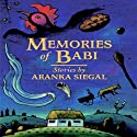 Memories of Babi Audiobook by Aranka Siegal Narrated by Susannah Tyrrell