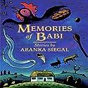Memories of Babi Audiobook by Aranka Siegal Narrated by Susannah Tyrrell