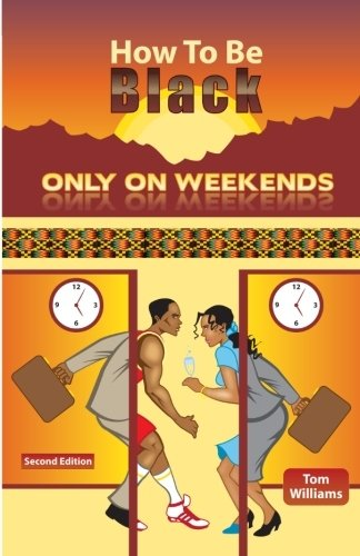 Download How To Be Black Only On Weekends: 2nd Edition PDF