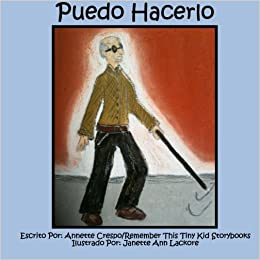Puedo Hacerlo (Spanish Edition): Annette Crespo, Remember This Tiny Kid Storybooks, Janette Ann Lackore: 9781490481005: Amazon.com: Books