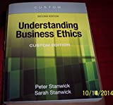 Understanding Business Ethics, Second Edition, Custom Edition