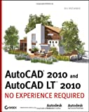 AutoCAD 2010 and AutoCAD LT 2010: No Experience Required