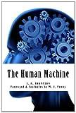 The Human Machine, E. Thompson, 1482367173