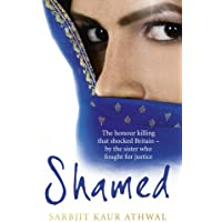 Shamed: The Honour Killing That Shocked Britain – by the Sister Who Fought for Justice