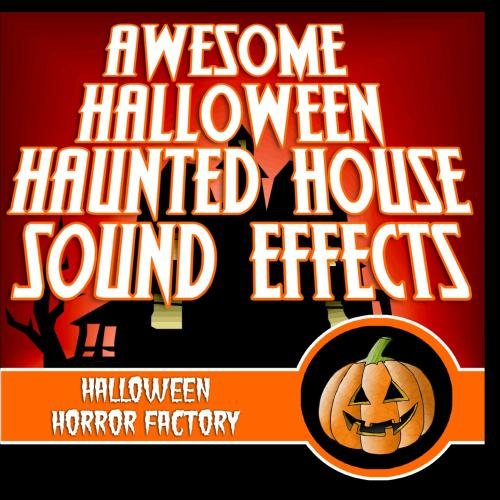Awesome Halloween Haunted House Sound Effects -