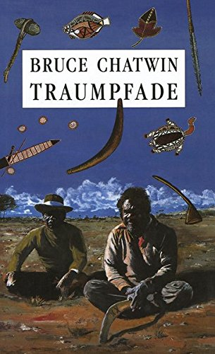 Traumpfade: The Songlines. Roman