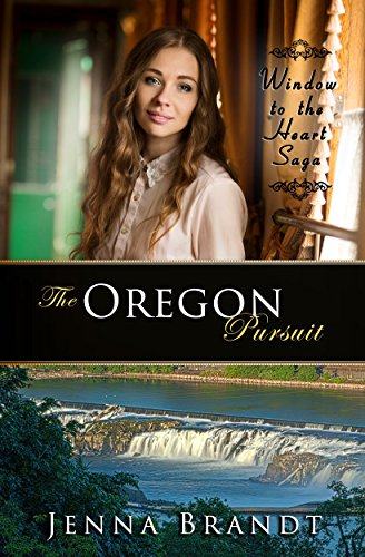 The Oregon Pursuit: Christian Western Historical (Window to the Heart Saga Spin-Off Book 1)