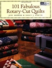 101 Fabulous Rotary-cut Quilts by Hopkins,…