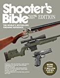 Shooter's Bible, 107th Edition: The World 's Bestselling Firearms Reference