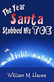 The Year Santa Stubbed His Toe by [Hayes, William M]