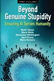img - for Beyond Genuine Stupidity: Ensuring AI Serves Humanity (Fast Future) (Volume 1) book / textbook / text book