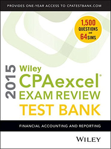 Wiley CPAexcel Exam Review 2015 Test Bank: Financial Accounting and Reporting