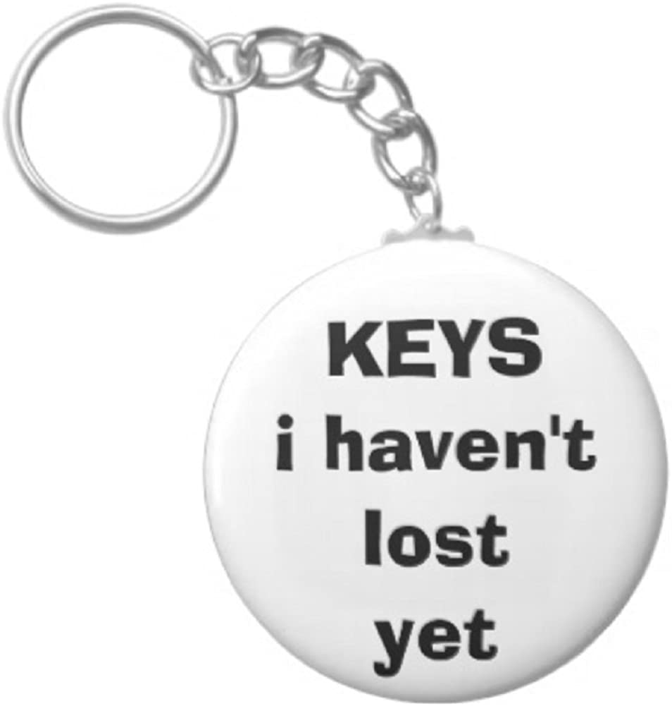 Amazon Com A T Designs Keys I Haven T Lost Yet 2 25 Keychain Funny Humor Clothing