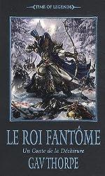 Time of Legends - La déchirure, tome 2 : Le roi fantôme