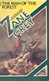 The Man of the Forest, Zane Grey, 0671459376