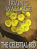 Front cover for the book The Celestial Bed by Irving Wallace
