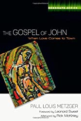 The Gospel of John: When Love Comes to Town (Resonate)