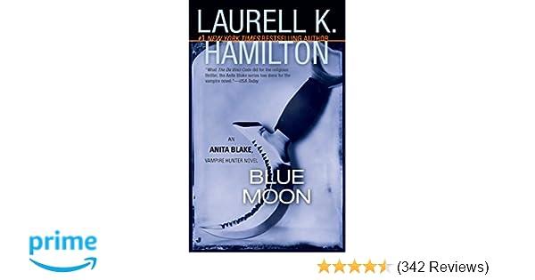 edbf883ff Amazon.com: Blue Moon (Anita Blake, Vampire Hunter, Book 8)  (0071152007995): Laurell K. Hamilton: Books