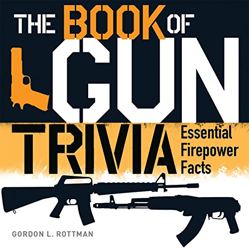The Book of Gun Trivia: Essential Firepower Facts (General Military)]()