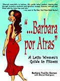 """...Barbara Por Atras"" A Latin Woman's Guide To Fitness"