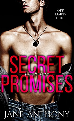 Secret Promises: A Brother's Best Friend Forbidden Romance (Off Limits Duet Book 1)