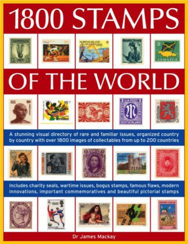 Best 1800 Stamps of the World: A Stunning Visual Directory Of Rare And Familiar Issues, Organized Country W.O.R.D