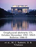 Geophysical Abstracts 171, October-December 1957, M. C. Rabbitt and D. B. Vitaliano, 1289038333