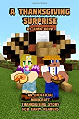 A Thanksgiving Surprise: An Unofficial Minecraft Thanksgiving Story for Early Readers Paperback