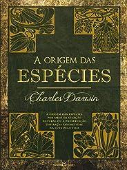 A origem das espécies: A origem das espécies por meio da seleção natural ou a preservação das raças favorecida