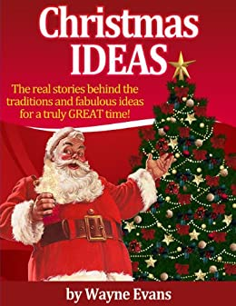 Christmas Ideas The Real Stories Behind The Traditions And