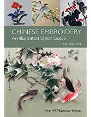 Chinese Embroidery: An Illustrated Stitch Guide - Over 40 Exquisite Projects