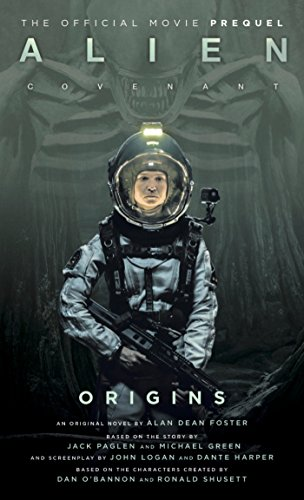 Alien  Covenant Origins   The Official Prequel To The Blockbuster Film